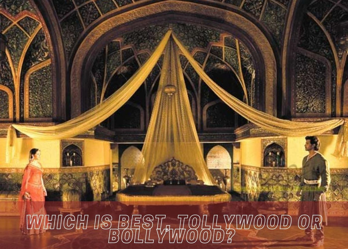 Which is best, Tollywood or Bollywood?