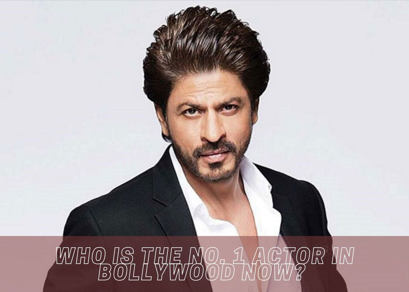 Who is the No. 1 Actor in Bollywood Now?